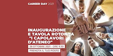 """[CAREER DAY 2021]Inaugurazione e Tavola Rotonda """"I Capolavori di Ateneo"""" biglietti"""