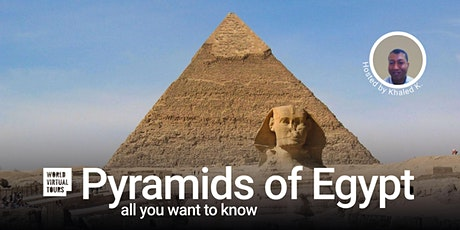 Pyramids of Egypt - all you want to know. Ancient Egypt Virtual Tour tickets