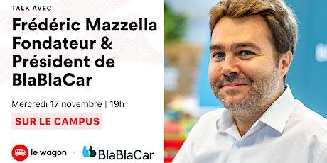 ApéroTalk avec Frédéric Mazzella, Fondateur & Président de Blablacar tickets