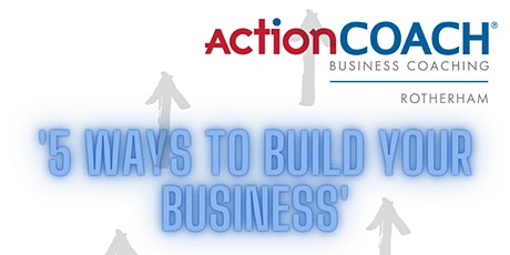 5 Ways to Build Your Business tickets