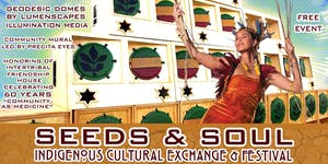 Seeds & Soul: Indigenous Cultural Exchange and Festival