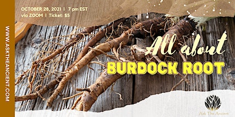 All About Burdock Root tickets