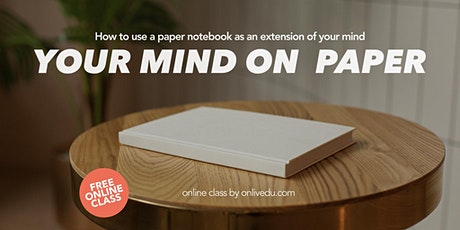 Your Mind On Paper, a free online class biglietti