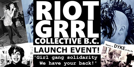 TheRiotGrrrlCollective.B.C. Launch tickets