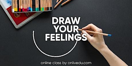 Draw Your Feelings - online class tickets