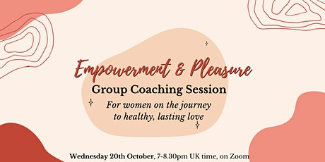 Empowerment & Pleasure Group Coaching Session tickets