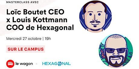 Masterclass Hexagonal x Le Wagon billets