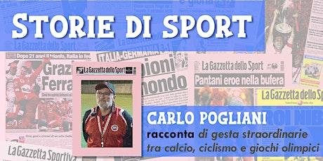STORIE DI SPORT - Carlo Pogliani racconta di storie e gesta sportive uniche biglietti