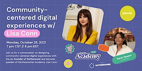 Community-Centered Digital Experiences w/ Lisa Conn of Gatheround tickets