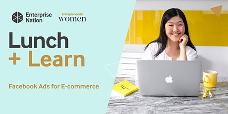 Lunch and Learn: Facebook Ads for E-commerce tickets