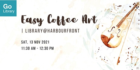 Easy Coffee Art   library@harbourfront tickets