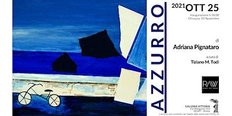 Azzurro di Adriana Pignataro biglietti