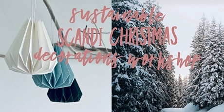 Sustainable Scandi Christmas Decorations Workshop tickets