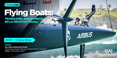 #CharlasCAI FLYING BOATS: Tecnología Aeroespacial en la Industrial Naval entradas