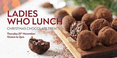 Ladies Who Lunch - Christmas Chocolate Treats tickets