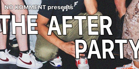 """No Komment Presents: """"The After Party"""" tickets"""