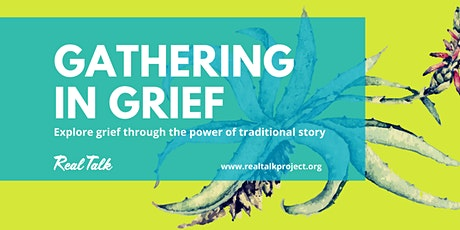 Gathering in Grief: A Group Journey with Story tickets
