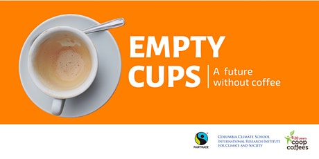 Empty Cups: Climate Change and the Future of Coffee tickets