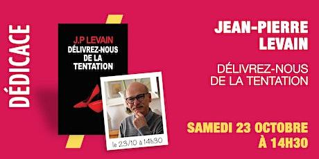 GIBERT Dédicace : Jean-Pierre LEVAIN billets