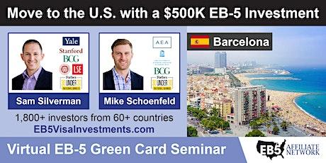 Barcelona EB-5 American Green Card Virtual Seminar tickets