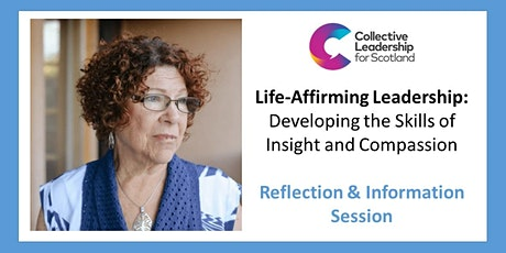 Life-Affirming Leadership: Developing the Skills of Insight and Compassion tickets