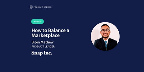 Webinar: How to Balance a Marketplaceby Snap Product Leader tickets