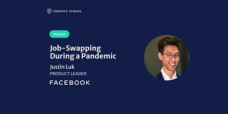 Webinar: Job-Swapping During a Pandemic by Facebook Product Leader tickets