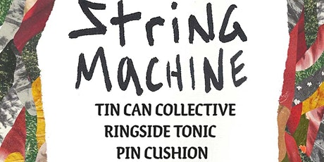GOLDEN HOUR PRESENTS:  STRING MACHINE TIN CAN COLLECTIVE AND MORE tickets