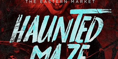 Haunted Maze in The Eastern Market tickets