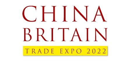 China Britain Trade Expo 2022 tickets