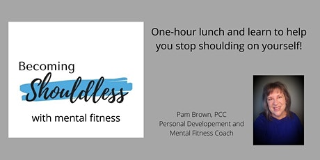 Becoming Shouldless with Mental Fitness! tickets