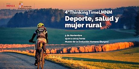 ThinkingTimeLMNM Deporte, salud y mujer rural entradas