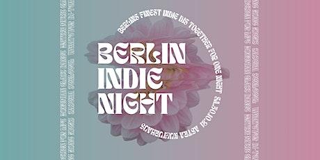 BERLIN INDIE NIGHT im Astra Kulturhaus Tickets