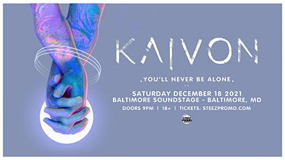 Kaivon: You'll Never Be Alone Tour tickets