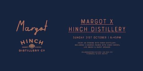 Margot x Hinch Distillery tickets