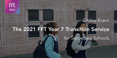 The FFT 2021 Year 7 Transition Service tickets