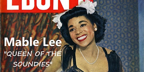 """MABLE LEE - """"Queen of the Soundies"""" - Closing Reception tickets"""