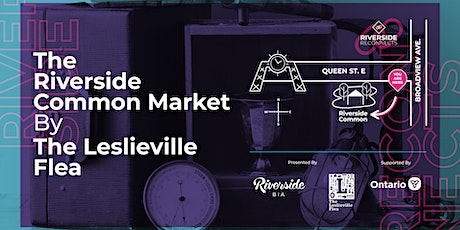 The Riverside Common Market BY The Leslieville Flea tickets