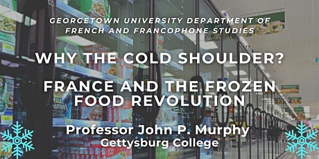 Why the Cold Shoulder? France and the Frozen Food Revolution tickets