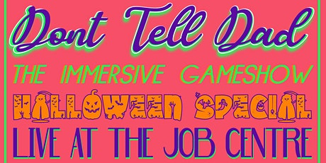 Don't Tell Dad - Halloween Special II tickets