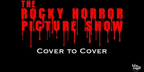 Yes And Presents: The Rocky Horror Picture Show Cover to Cover tickets