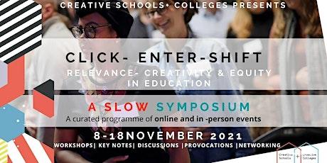 Creative Schools Slow Symposium 8-18 NOV 21 tickets