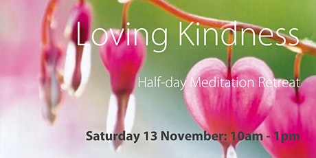 """IN-PERSON: Half-Day Retreat """"Loving Kindness"""" tickets"""