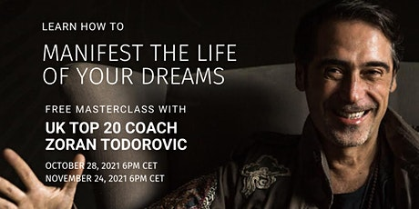 How to Create the Life of Your Dreams with Zoran Todorovic tickets