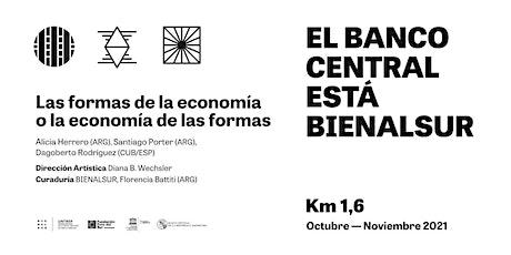 BIENALSUR Km: 1.6 | Las formas de la economía, o la economía de las formas entradas