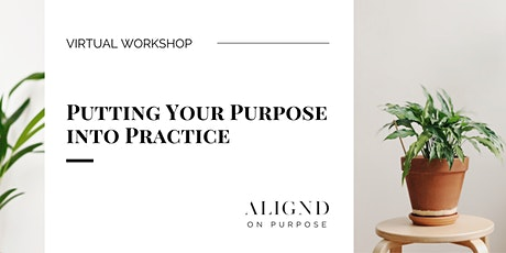 Putting Your Purpose into Practice tickets