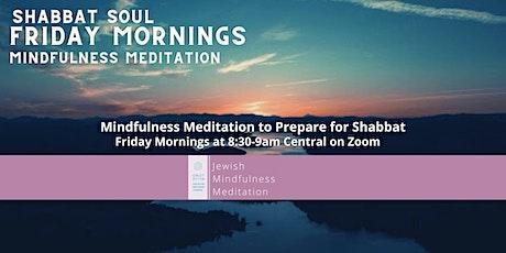 Friday Shabbat Soul: Mindfulness Meditation to Prepare for Shabbat tickets