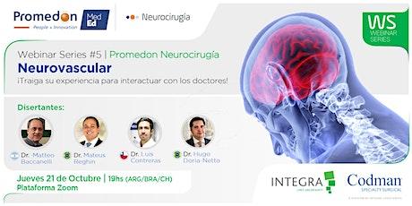 Promedon Neurocirugía Webinar Series #5: Neurovascular entradas
