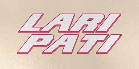 Lari Pati tickets