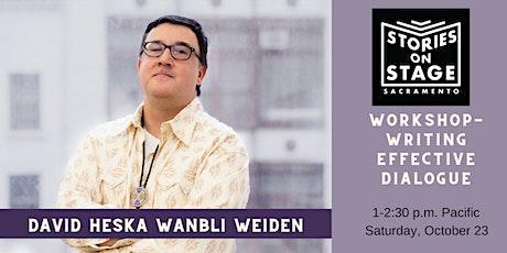Writing Effective Dialogue, with author David Heska Wanbli Weiden tickets